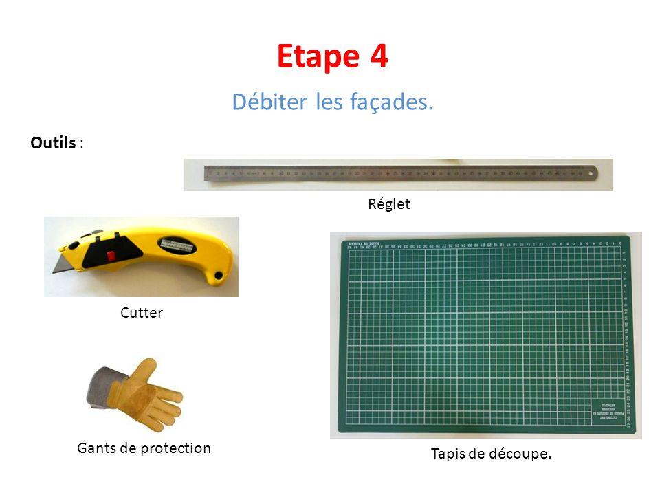 Etape 4 Débiter les façades. Outils : Réglet Cutter Gants de protection Tapis de découpe.