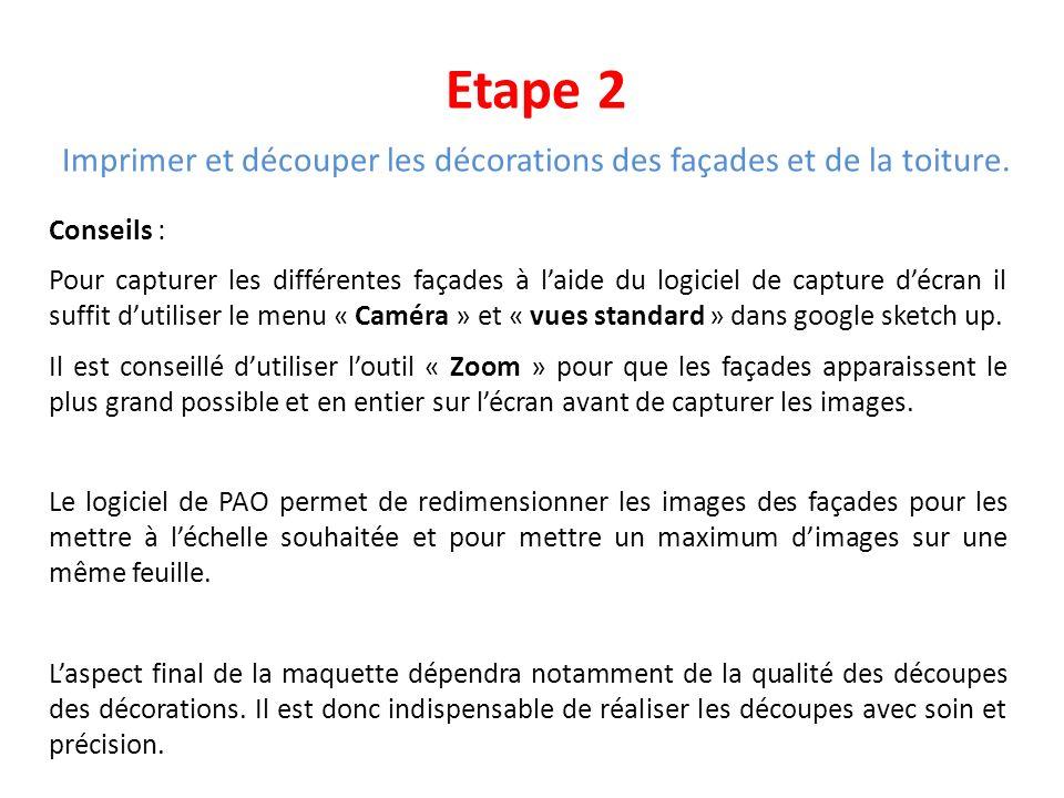 Etape 2 Imprimer et découper les décorations des façades et de la toiture. Conseils : Pour capturer les différentes façades à laide du logiciel de cap