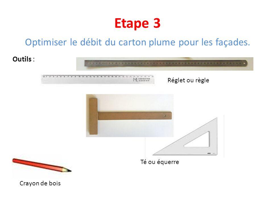 Etape 3 Optimiser le débit du carton plume pour les façades. Outils : Réglet ou règle Té ou équerre Crayon de bois