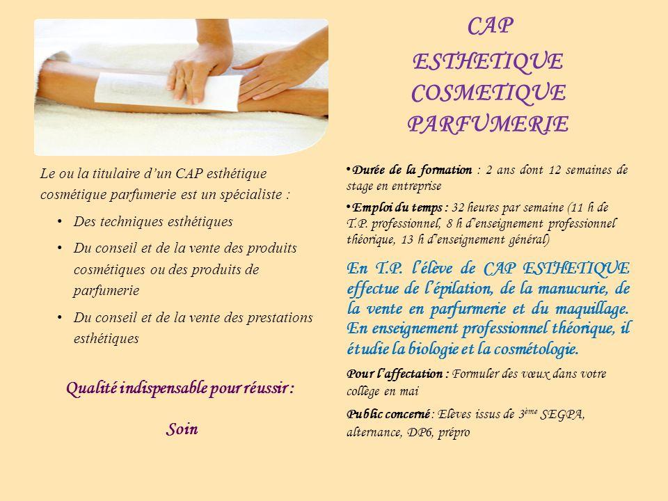 Le ou la titulaire dun CAP esthétique cosmétique parfumerie est un spécialiste : Des techniques esthétiques Du conseil et de la vente des produits cos