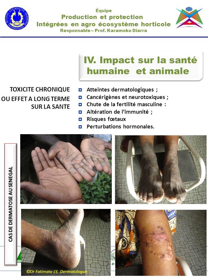 IV. Impact sur la santé humaine et animale IV. Impact sur la santé humaine et animale Équipe Production et protection Intégrées en agro écosystème hor