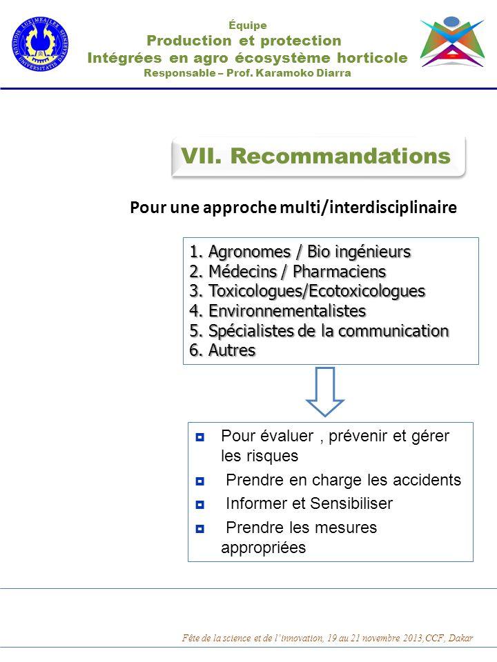VII. Recommandations Équipe Production et protection Intégrées en agro écosystème horticole Responsable – Prof. Karamoko Diarra Pour une approche mult