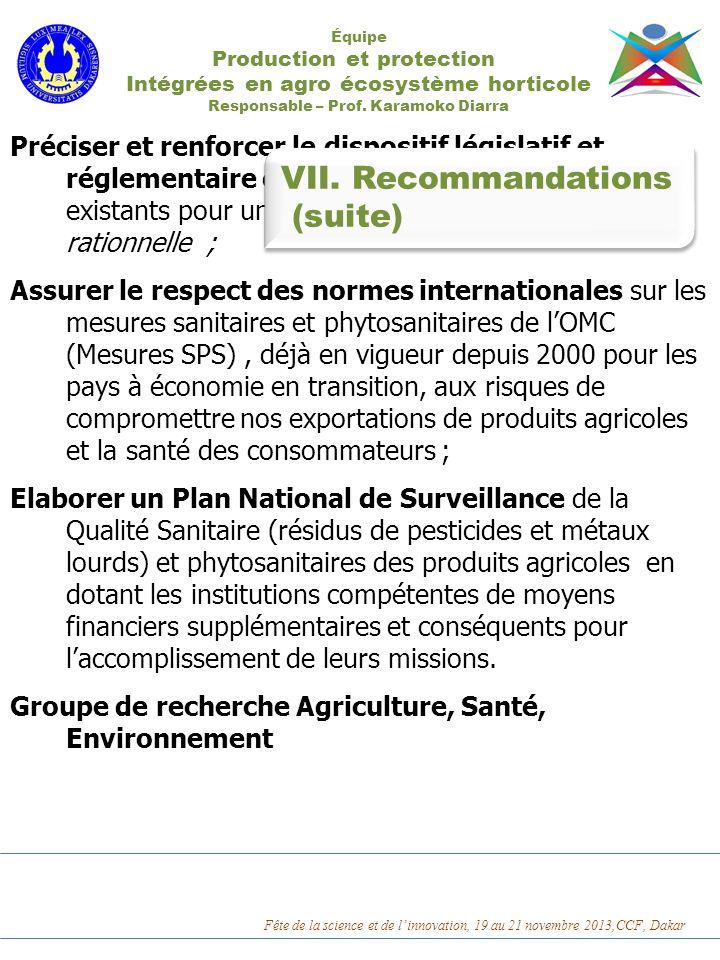 Équipe Production et protection Intégrées en agro écosystème horticole Responsable – Prof. Karamoko Diarra Préciser et renforcer le dispositif législa
