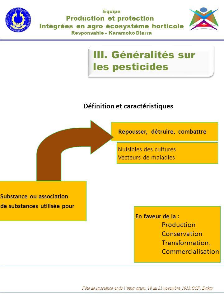 III. Généralités sur les pesticides III. Généralités sur les pesticides Équipe Production et protection Intégrées en agro écosystème horticole Respons