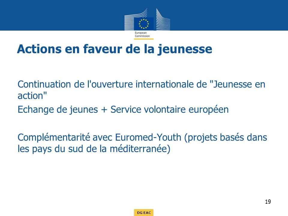 DG EAC Actions en faveur de la jeunesse Continuation de l'ouverture internationale de