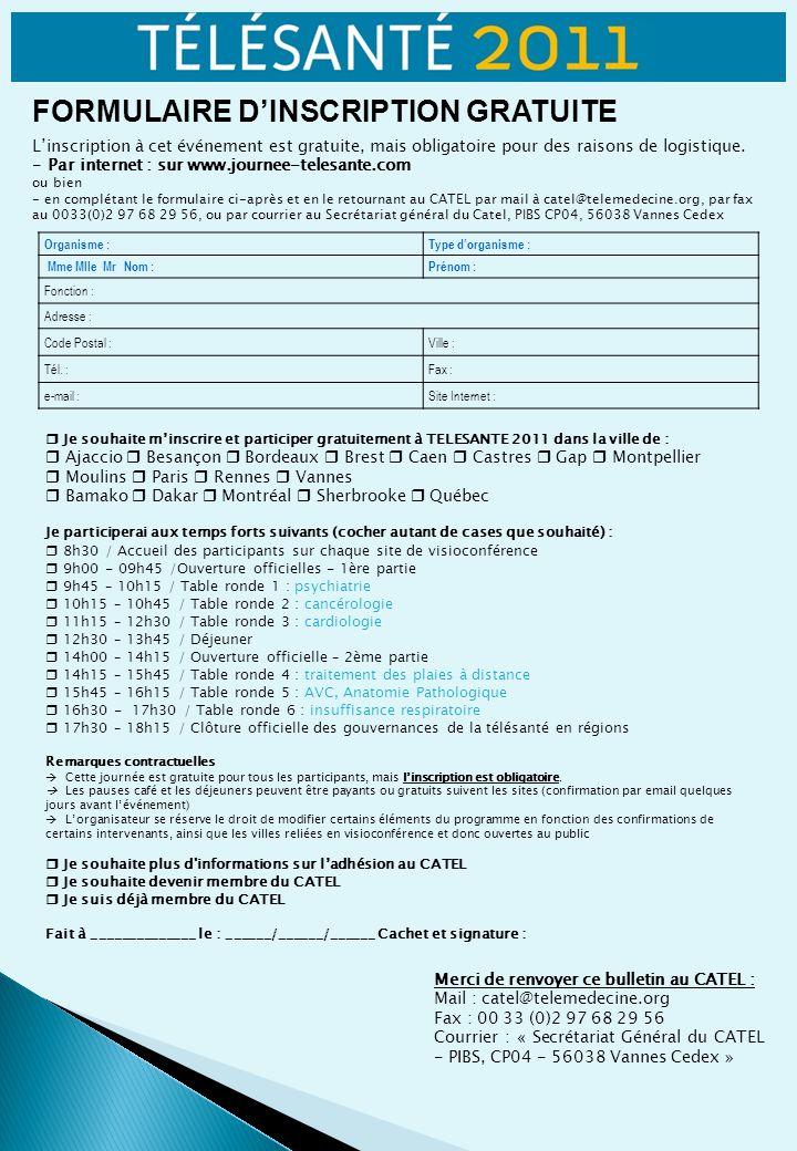 FORMULAIRE DINSCRIPTION GRATUITE Linscription à cet événement est gratuite, mais obligatoire pour des raisons de logistique.