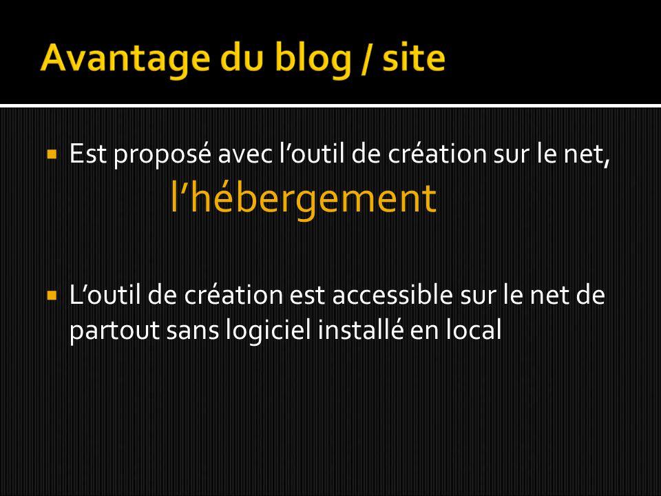Est proposé avec loutil de création sur le net, lhébergement Loutil de création est accessible sur le net de partout sans logiciel installé en local