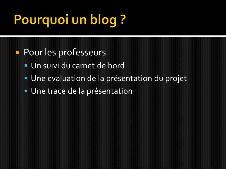 Pour les professeurs Un suivi du carnet de bord Une évaluation de la présentation du projet Une trace de la présentation