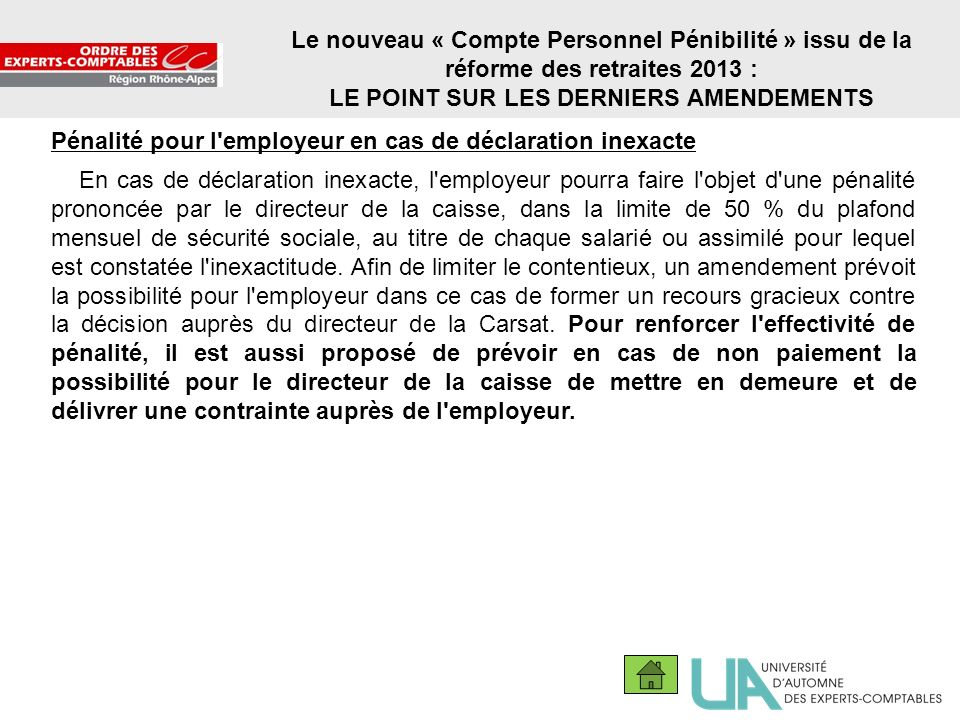 24 Le nouveau « Compte Personnel Pénibilité » issu de la réforme des retraites 2013 : LE POINT SUR LES DERNIERS AMENDEMENTS Pénalité pour l'employeur