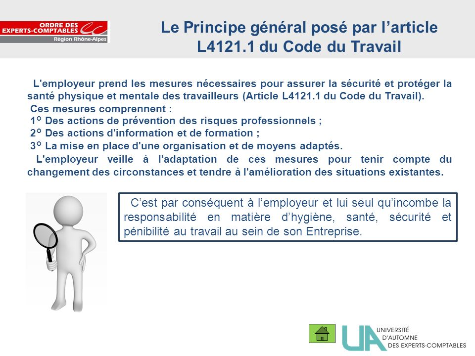 3 Le Principe général posé par larticle L4121.1 du Code du Travail L'employeur prend les mesures nécessaires pour assurer la sécurité et protéger la s