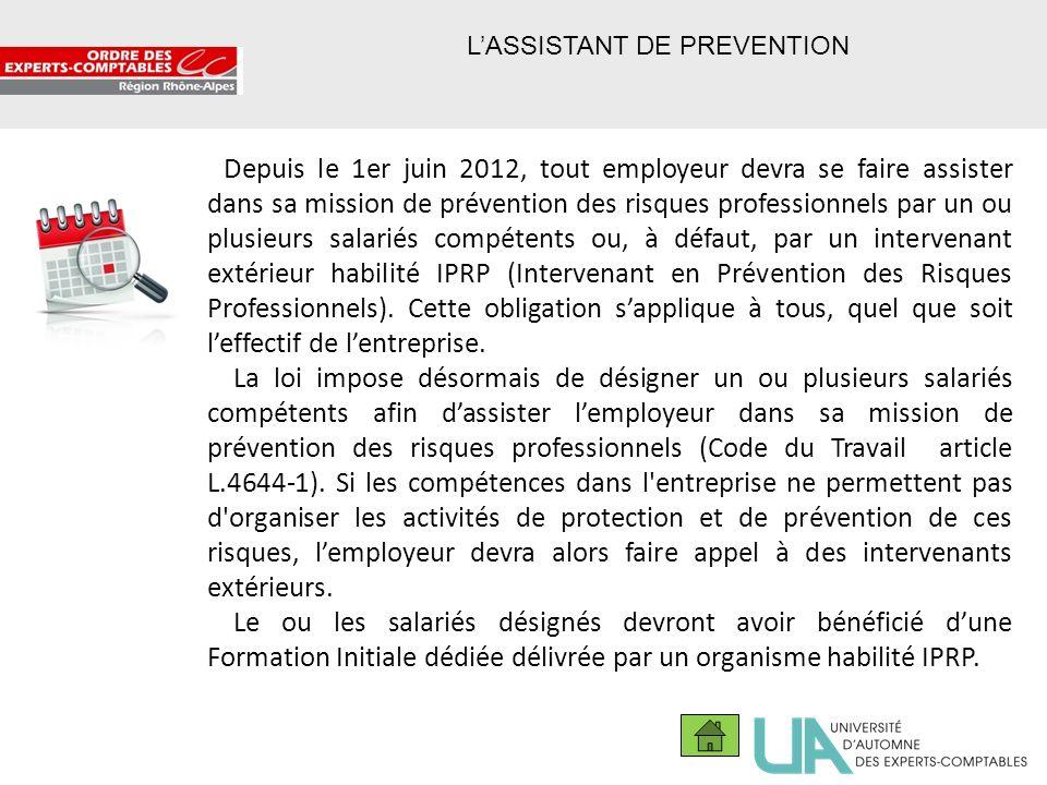 39 LASSISTANT DE PREVENTION Depuis le 1er juin 2012, tout employeur devra se faire assister dans sa mission de prévention des risques professionnels p