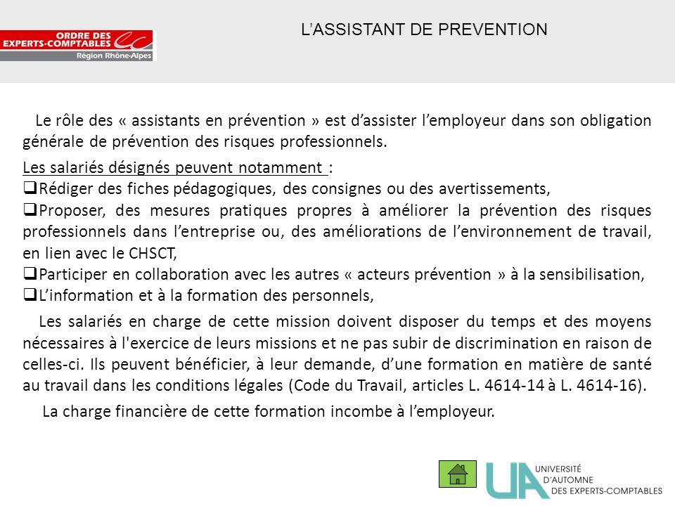 40 LASSISTANT DE PREVENTION Le rôle des « assistants en prévention » est dassister lemployeur dans son obligation générale de prévention des risques p