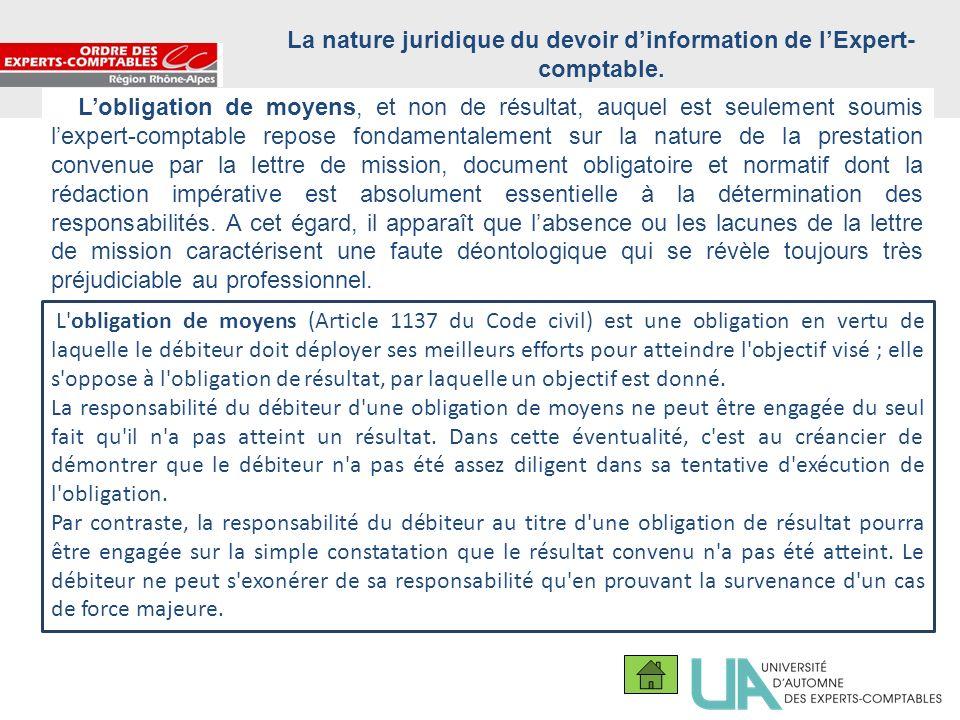 6 La nature juridique du devoir dinformation de lExpert- comptable. Lobligation de moyens, et non de résultat, auquel est seulement soumis lexpert-com