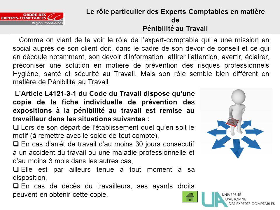 9 Le rôle particulier des Experts Comptables en matière de Pénibilité au Travail Comme on vient de le voir le rôle de lexpert-comptable qui a une miss