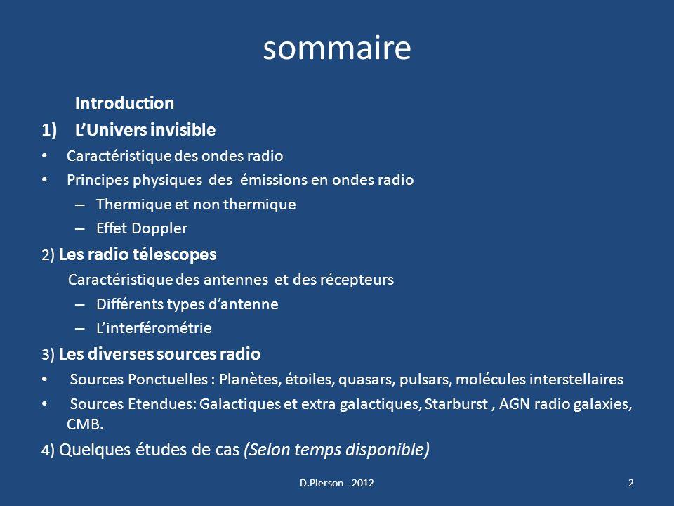 Séminaire Radio astronomie 24 Novembre 2012 Animé par Didier PIERSON 1 Antenne mobile de Karl Jansky 1931 (Credit NRAO) Diplômé en Radio Astronomie De