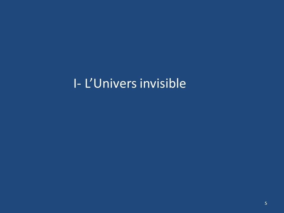 5 I- LUnivers invisible