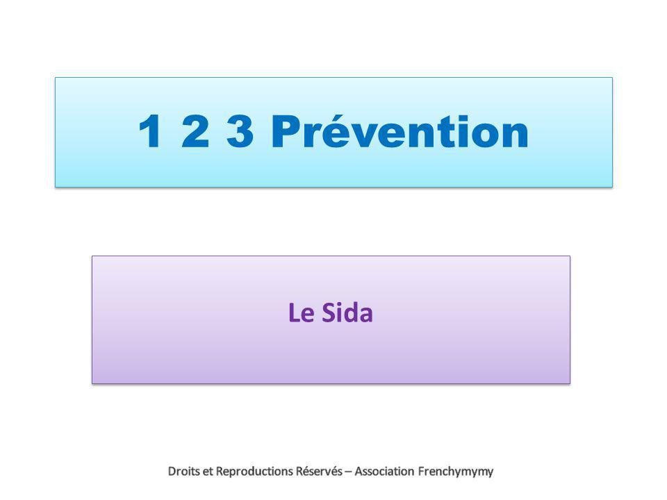 Le Sida 1 2 3 Prévention