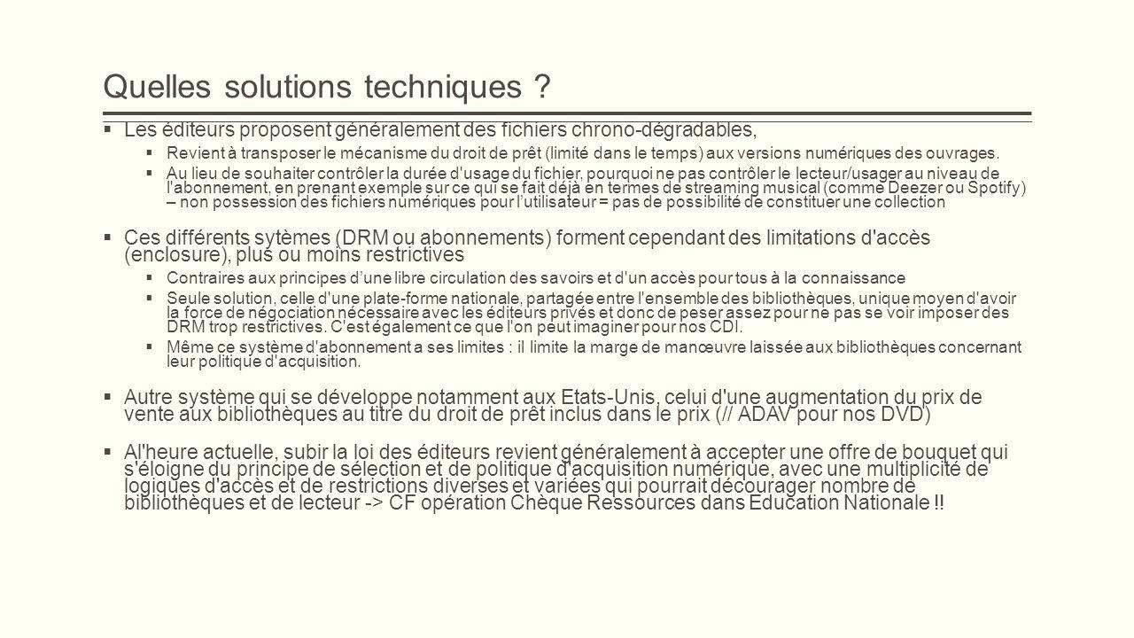 Quelles solutions techniques ? Les éditeurs proposent généralement des fichiers chrono-dégradables, Revient à transposer le mécanisme du droit de prêt