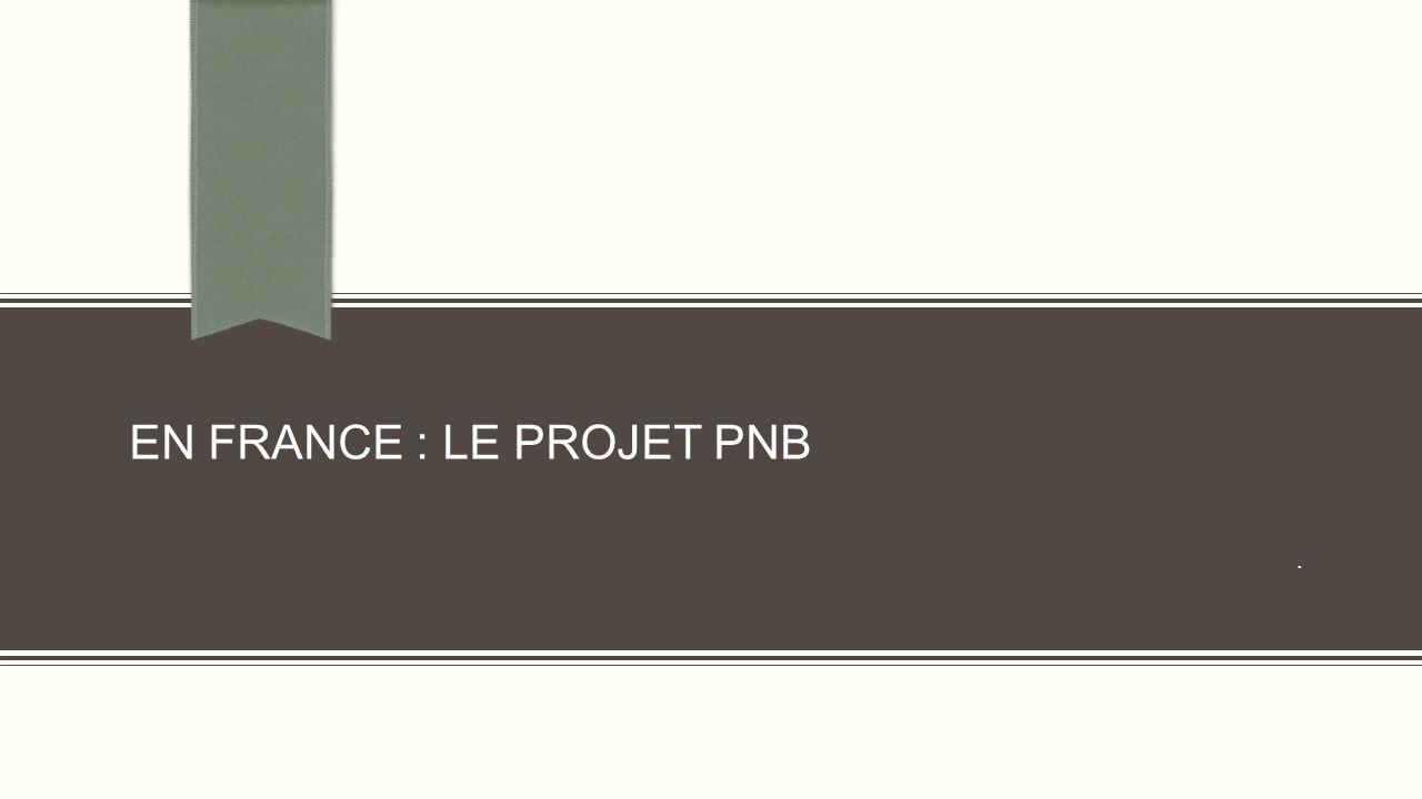 EN FRANCE : LE PROJET PNB.