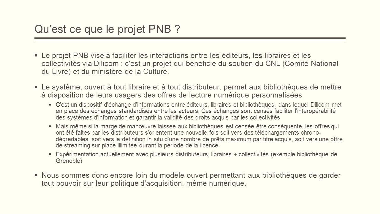Quest ce que le projet PNB ? Le projet PNB vise à faciliter les interactions entre les éditeurs, les libraires et les collectivités via Dilicom : c'es