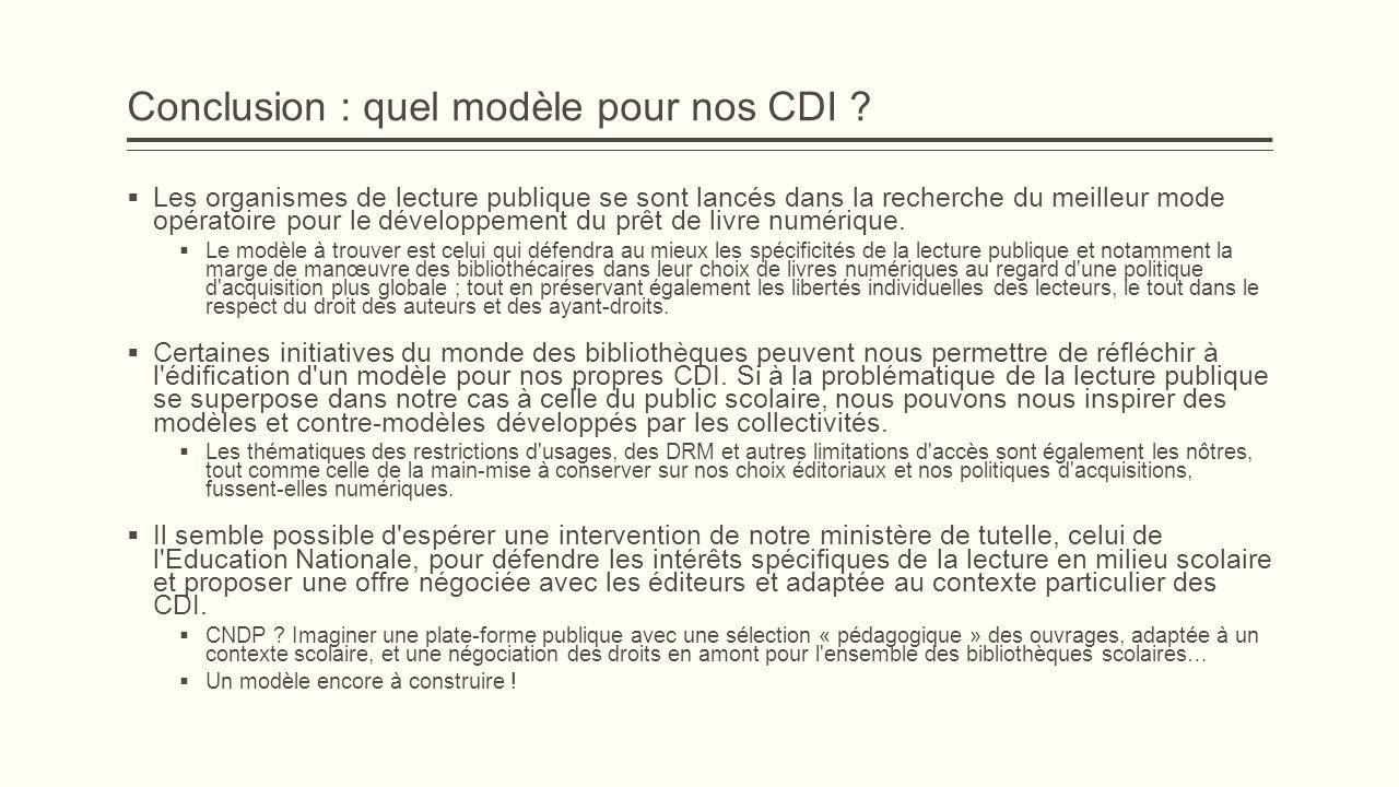 Conclusion : quel modèle pour nos CDI ? Les organismes de lecture publique se sont lancés dans la recherche du meilleur mode opératoire pour le dévelo