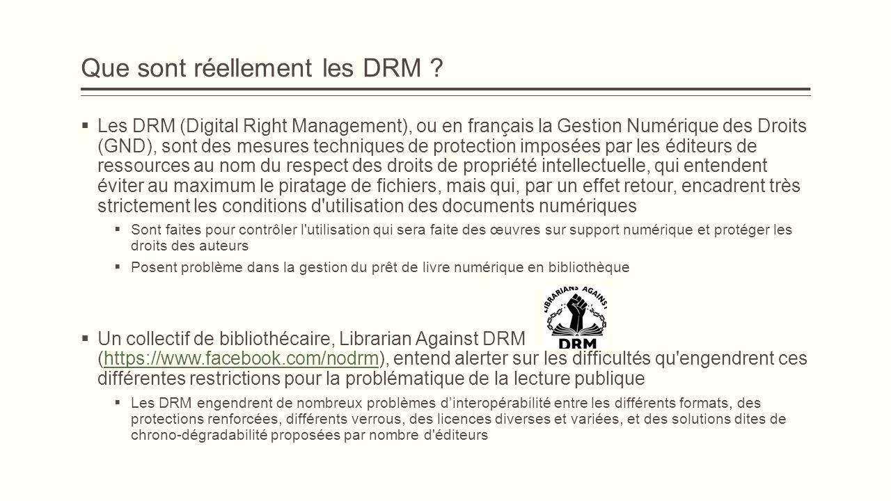 Que sont réellement les DRM ? Les DRM (Digital Right Management), ou en français la Gestion Numérique des Droits (GND), sont des mesures techniques de