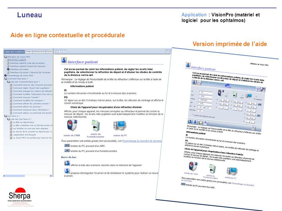 Luneau Aide en ligne contextuelle et procédurale Application : VisionPro (matériel et logiciel pour les ophtalmos) Version imprimée de laide