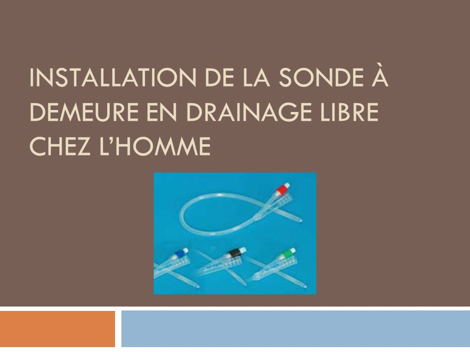 INSTALLATION DE LA SONDE À DEMEURE EN DRAINAGE LIBRE CHEZ LHOMME