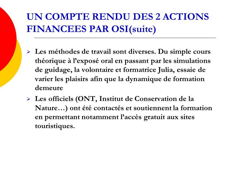 UN COMPTE RENDU DES 2 ACTIONS FINANCEES PAR OSI(suite) Les méthodes de travail sont diverses.
