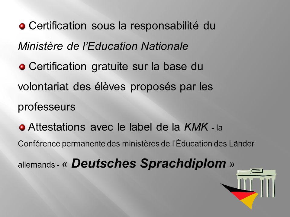 Certification sous la responsabilité du Ministère de lEducation Nationale Certification gratuite sur la base du volontariat des élèves proposés par le