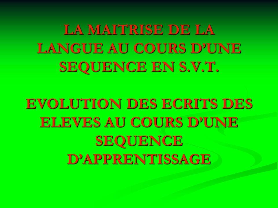 LA MAITRISE DE LA LANGUE AU COURS DUNE SEQUENCE EN S.V.T.
