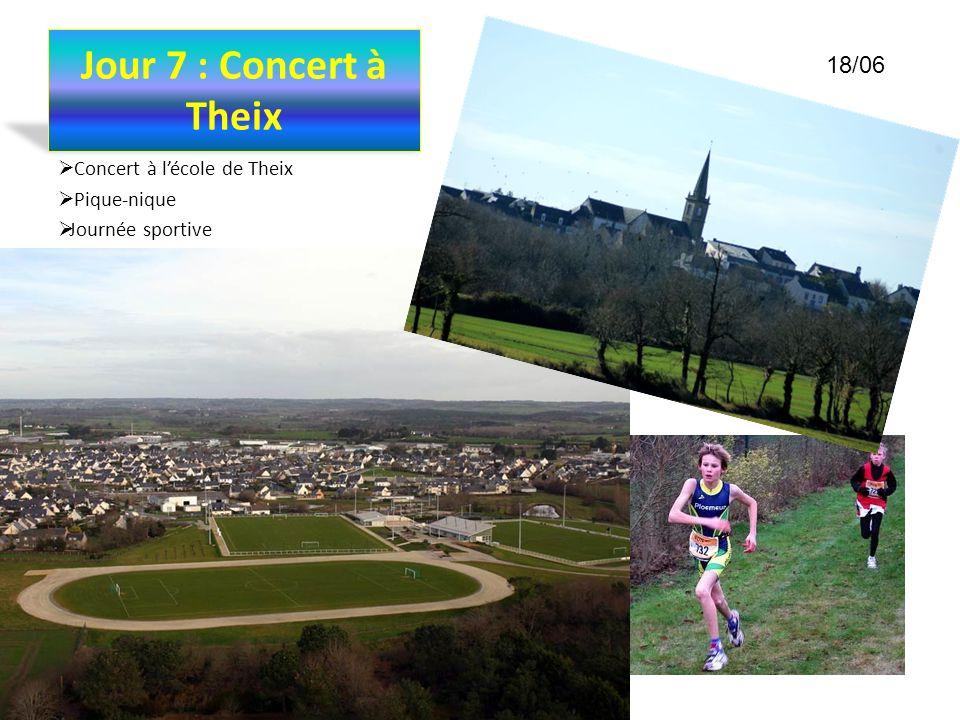 Jour 7 : Concert à Theix Concert à lécole de Theix Pique-nique Journée sportive 18/06