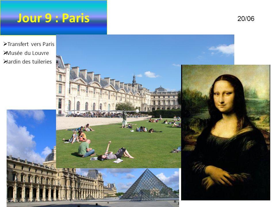 Jour 9 : Paris Transfert vers Paris en autobus Musée du Louvre Jardin des tuileries 20/06