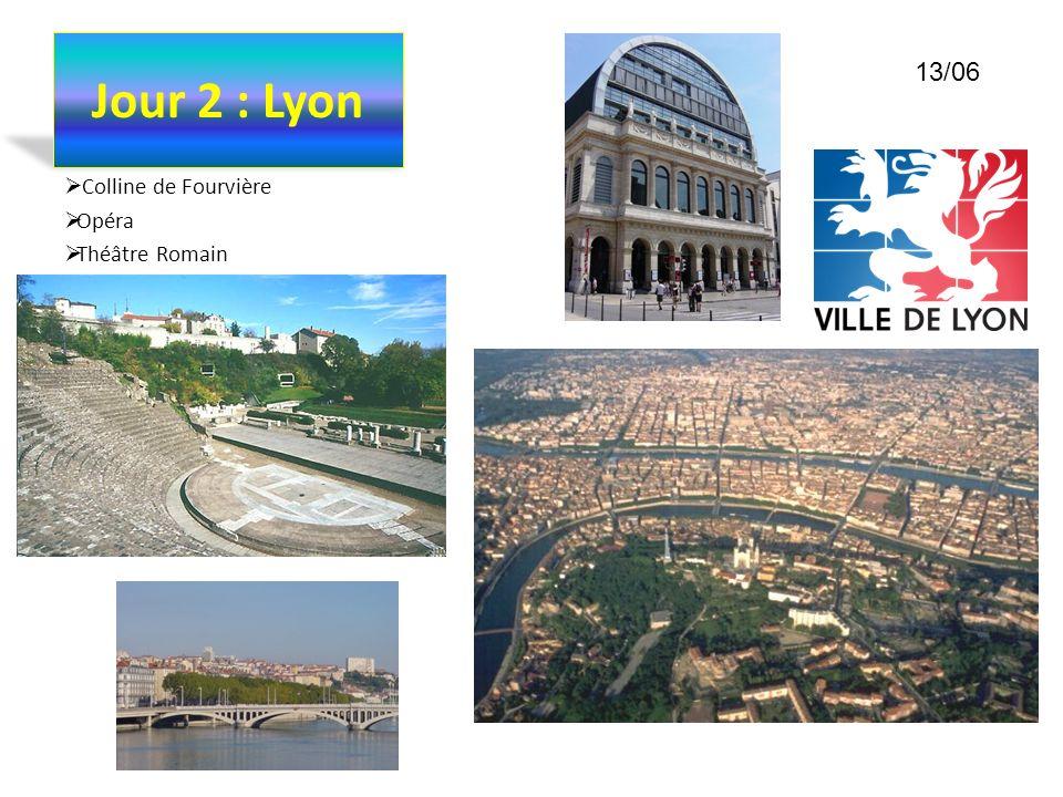 Jour 2 : Lyon Colline de Fourvière Opéra Théâtre Romain 13/06