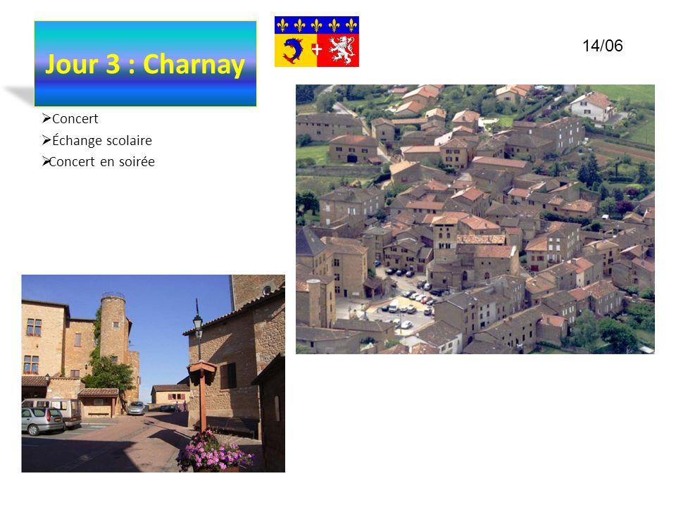Jour 3 : Charnay Concert Échange scolaire Concert en soirée 14/06