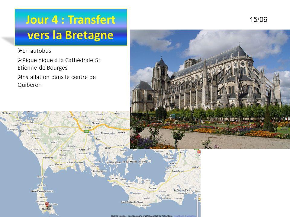 Jour 4 : Transfert vers la Bretagne En autobus Pique nique à la Cathédrale St Étienne de Bourges Installation dans le centre de Quiberon 15/06