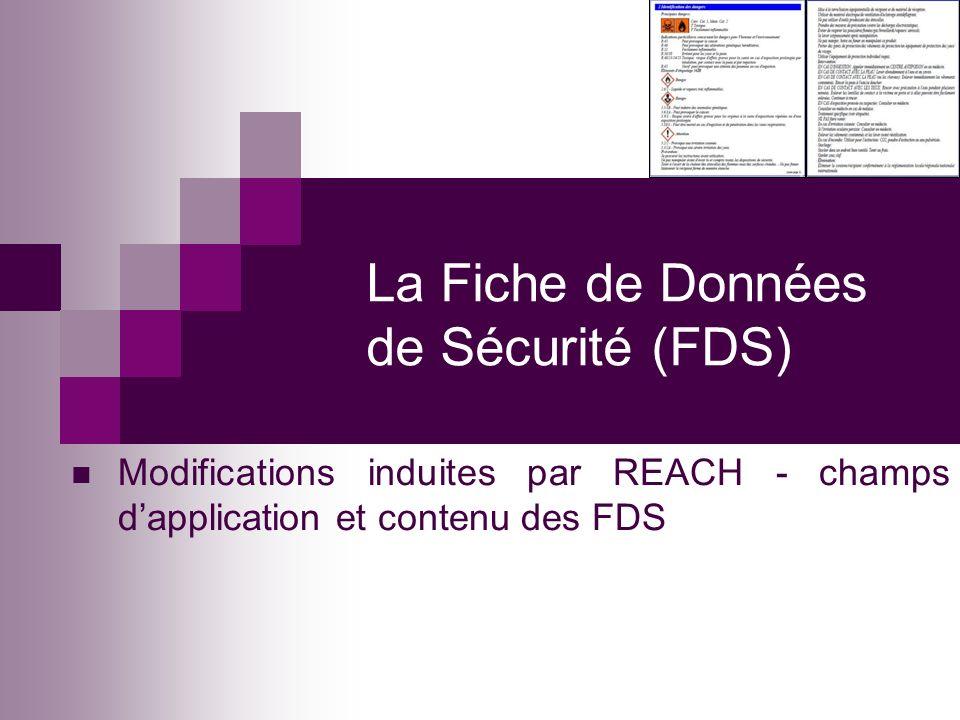 La Fiche de Données de Sécurité (FDS) Modifications induites par REACH - champs dapplication et contenu des FDS