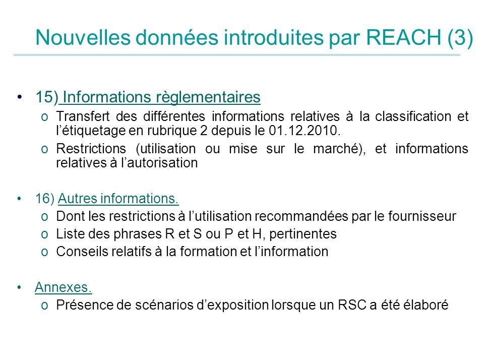 15) Informations règlementaires oTransfert des différentes informations relatives à la classification et létiquetage en rubrique 2 depuis le 01.12.201
