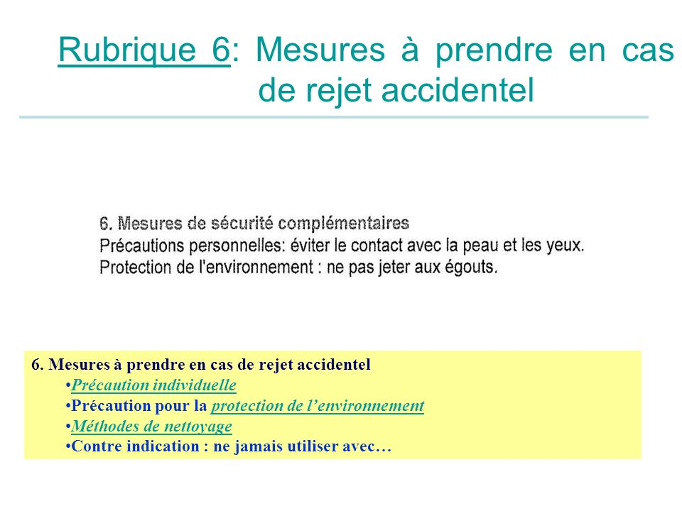 Rubrique 6: Mesures à prendre en cas de rejet accidentel 6.