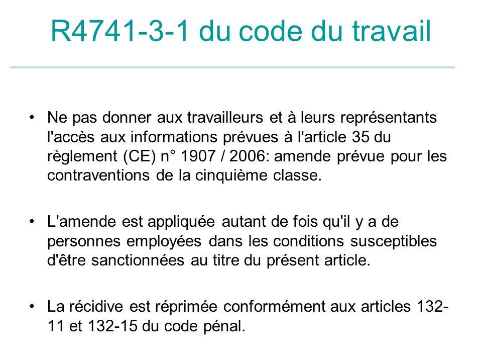 R4741-3-1 du code du travail Ne pas donner aux travailleurs et à leurs représentants l'accès aux informations prévues à l'article 35 du règlement (CE)