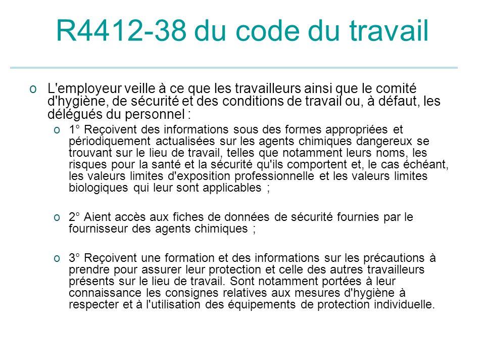 R4412-38 du code du travail oL'employeur veille à ce que les travailleurs ainsi que le comité d'hygiène, de sécurité et des conditions de travail ou,