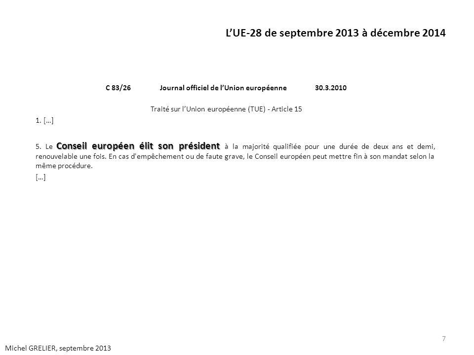 LUE-28 de septembre 2013 à décembre 2014 C 83/26 Journal officiel de lUnion européenne 30.3.2010 Traité sur lUnion européenne (TUE) - Article 15 1.