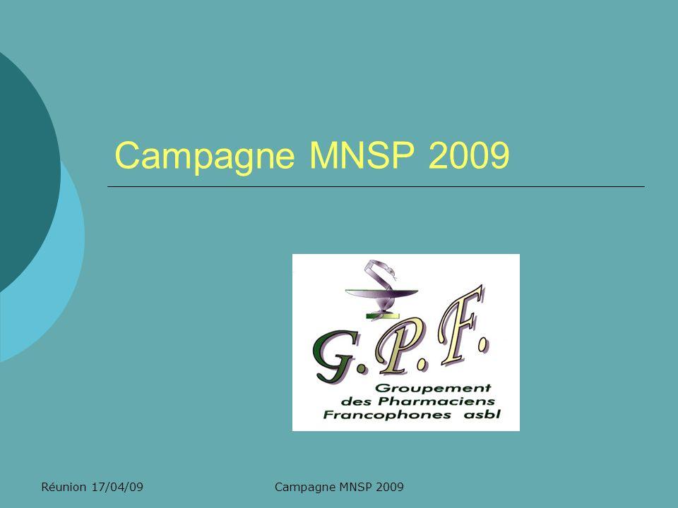 Réunion 17/04/09CAMPAGNE MNSP 2009 Campagne MNSP 2009….