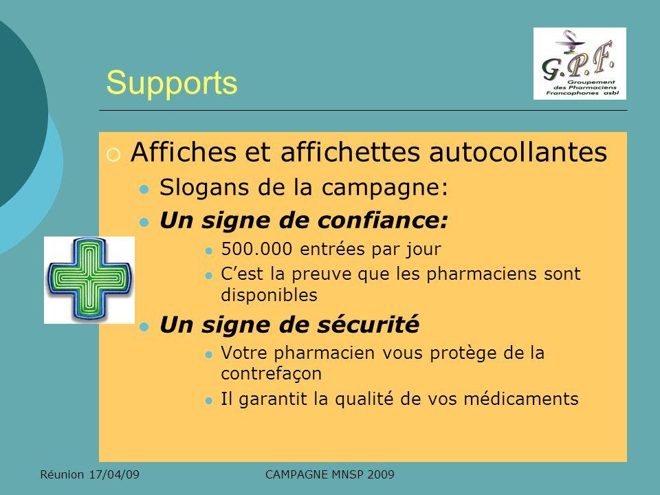 Réunion 17/04/09CAMPAGNE MNSP 2009 Supports Affiches et affichettes autocollantes Slogans de la campagne: Un signe de confiance: 500.000 entrées par j