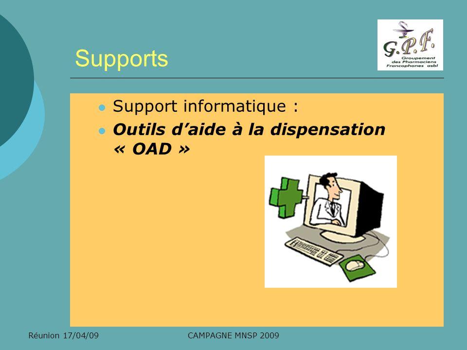 Réunion 17/04/09CAMPAGNE MNSP 2009 Supports Support informatique : Outils daide à la dispensation « OAD »