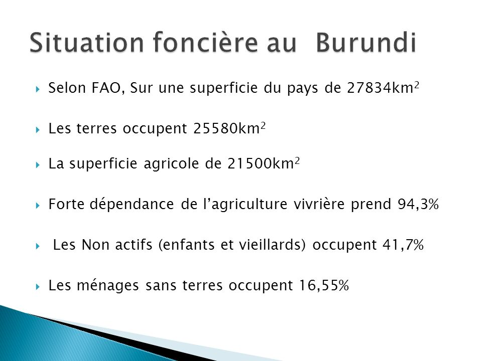 Selon FAO, Sur une superficie du pays de 27834km 2 Les terres occupent 25580km 2 La superficie agricole de 21500km 2 Forte dépendance de lagriculture