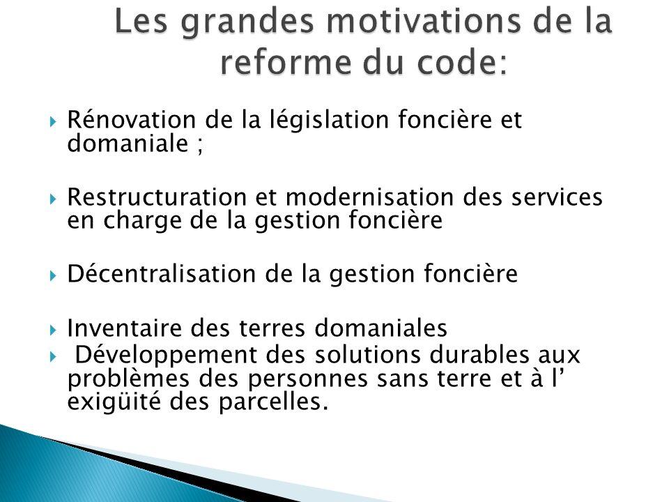 Rénovation de la législation foncière et domaniale ; Restructuration et modernisation des services en charge de la gestion foncière Décentralisation d