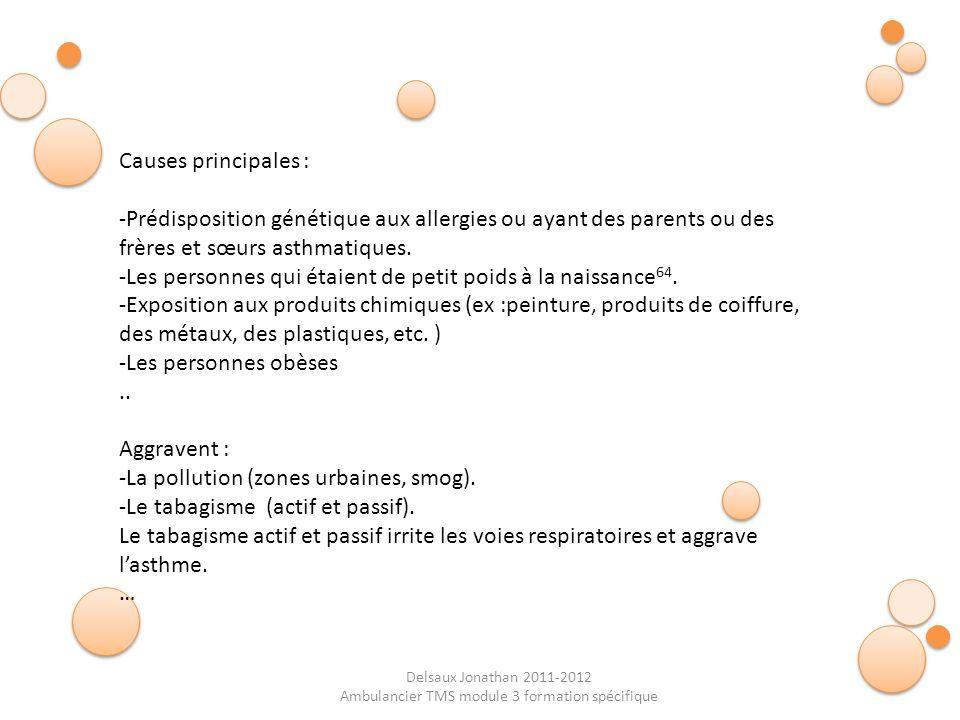 Delsaux Jonathan 2011-2012 Ambulancier TMS module 3 formation spécifique Causes principales : -Prédisposition génétique aux allergies ou ayant des par