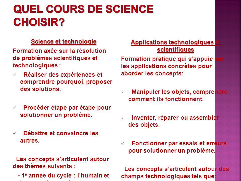 Science et technologie Formation axée sur la résolution de problèmes scientifiques et technologiques : Réaliser des expériences et comprendre pourquoi