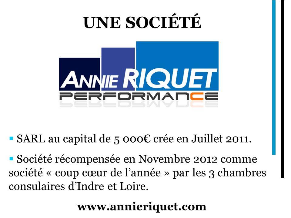 UNE SOCIÉTÉ SARL au capital de 5 000 crée en Juillet 2011. Société récompensée en Novembre 2012 comme société « coup cœur de lannée » par les 3 chambr